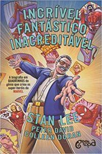 Incrível, Fantástico, Inacreditável. A Biografia em Quadrinhos do Gênio que Criou os Super-Heróis da Marvel
