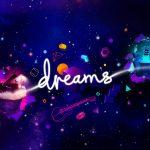 Dreams   Criar seu jogo nunca foi tão divertido