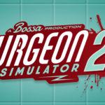 Surgeon Simulator 2   Um jeito estranho de exercer a medicina