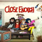Close Enough | A beleza do simples encontrando o surreal