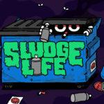 Sludge Life   A vida numa cidade grande é sempre muito louca